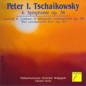 Tschaikowsky: Symphonie Nr. 4 op. 36 - Liadow: Acht russische Volksweisen op. 58 – Der verzauberte See op. 62