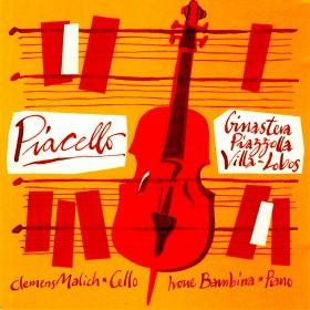 Piacello - Ginastera, Piazzolla und Villa-Lobos für Cello und Klavier