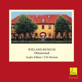 Wieland Museum Oßmannstedt - Audio-Guide